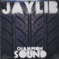 Jaylib / Champion Sound