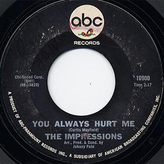 Impressions / You Always Hurt Me