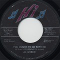 Al Green / You Ought To Be With Me c/w What Is This Feeling