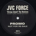 JVC Force / Strong Island The Remixes