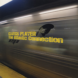 Clutch Player / The Atlantic Connection EP