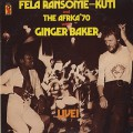 Fela Ransome Kuti and The Africa'70 with Ginger Baker / Live!