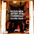 Nickelman x Utamorinaga / Astoro Dub c/w Killimba Break