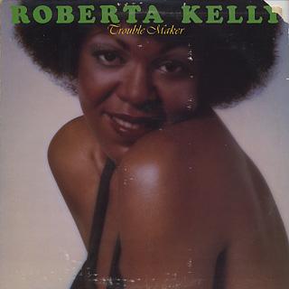 Roberta Kelly / Trouble Maker