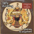Ugly Duckling / Journey to Anywhere
