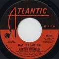 Aretha Franklin / Day Dreaming c/w I've Been Loving You Too Long