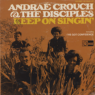 Andrae Crouch & The Disciples / Keep On Singin'