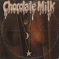 Chocolate Milk / S.T.