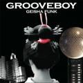 Grooveboy / Geisha Funk