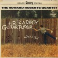 Howard Roberts Quartet / H.R. Is A Dirty Guitar Player!