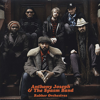 Anthony Joseph & The Spasm Band / Rubber Orchestras