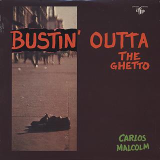 Carlos Malcolm / Bustin Outta The Ghetto