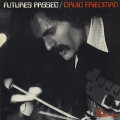 David Friedman / Futures Passed