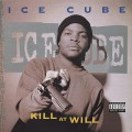 Ice Cube / Kill At Will