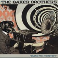 Baker Brothers / Time To Testify