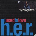 Common Sense / I Used To Love H.E.R.