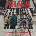 Ed O.G & Da Bulldogs / I Got To Have It