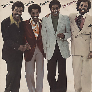 Manhattans / There's No Good In Goodbye