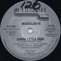 Ruggley's / It's Too Late c/w Gimme Little Sign