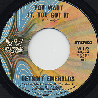Detroit Emeralds / You Want It, You Got It
