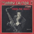 Jimmy Castor / The Jimmy Castor Stiry From The Roots