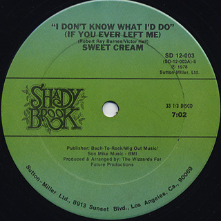 Sweet Cream / I Don't Know What I'd Do(If You Ever Left Me)
