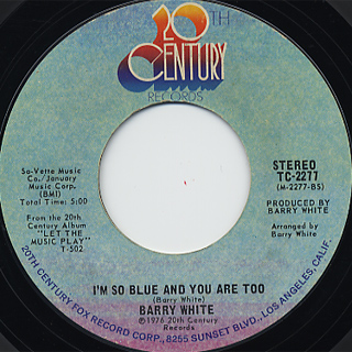 Barry White / You See The Trouble With Me c/w I'm So Blue And You Are Too back