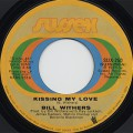 Bill Withers / Kissing My Love c/w I Don't Know