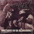 Brothers Uv Da Blackmarket / Not U Again