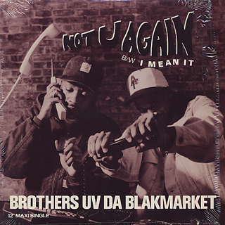 Brothers Uv Da Blackmarket / Not U Again
