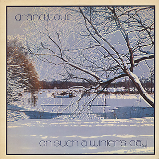 Grand Tour / On Such A Winter's Day
