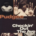 Pudgee Tha Phat Bastard / Checkin' Out The Ave