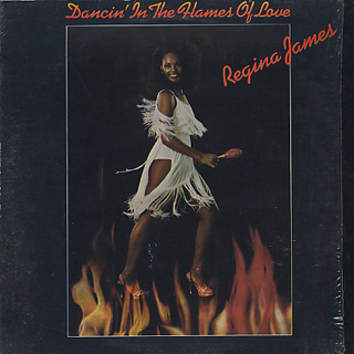 Regina James / Dancin' in The Flames of Love