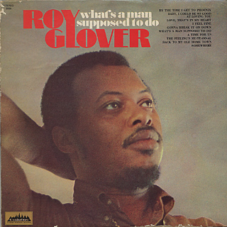 Roy Glover / What's A Man Supposed To Do