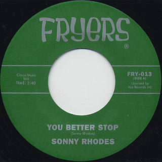 Sonny Rhodes / You Better Stop c/w The Right Kind / My Money Is Funny