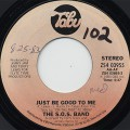 S.O.S. Band / Just Be Good To Me
