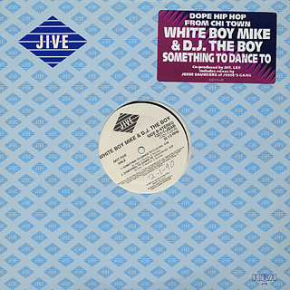 White Boy Mike & D.J. The Boy / Something To Dance To