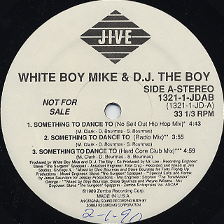White Boy Mike & D.J. The Boy / Something To Dance To back