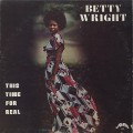 Betty Wright / This Time For Real