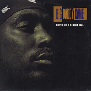 Big Daddy Kane / How U Get A Record Deal