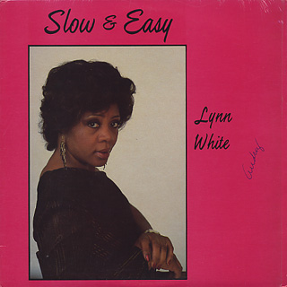 Lynn White / Slow And Easy