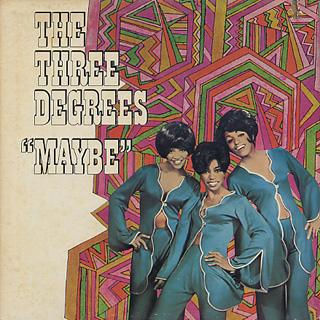 Three Degrees / Maybe