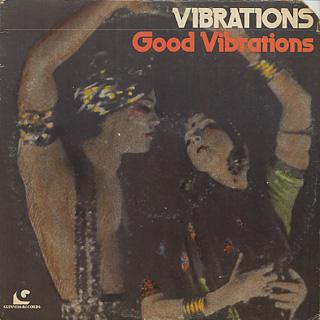 Vibrations / Good Vibrations
