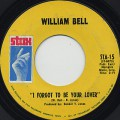 William Bell / I Forget To Be Your Lover c/w Bring The Curtain Down