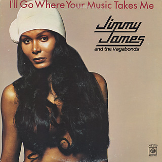 Jimmy James and The Vagabonds / I'll Go Where Your Music Takes Me