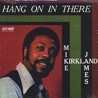 Mike James Kirkland / Hang On In There