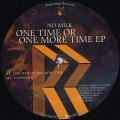 No Milk / One Time Or One More Time EP