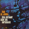 Rod St. James / Has Anybody Seen The Superstar