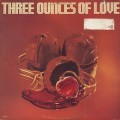 Three Ounces Of Love / S.T.
