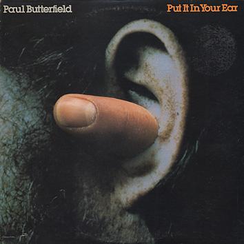 Paul Butterfield / Put It In Your Ear